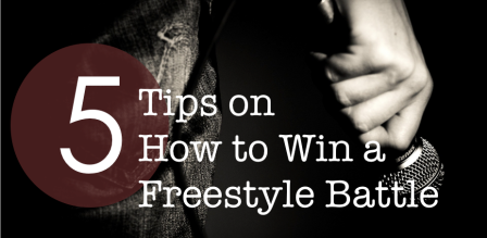 Tips on how to win a freestyle battle